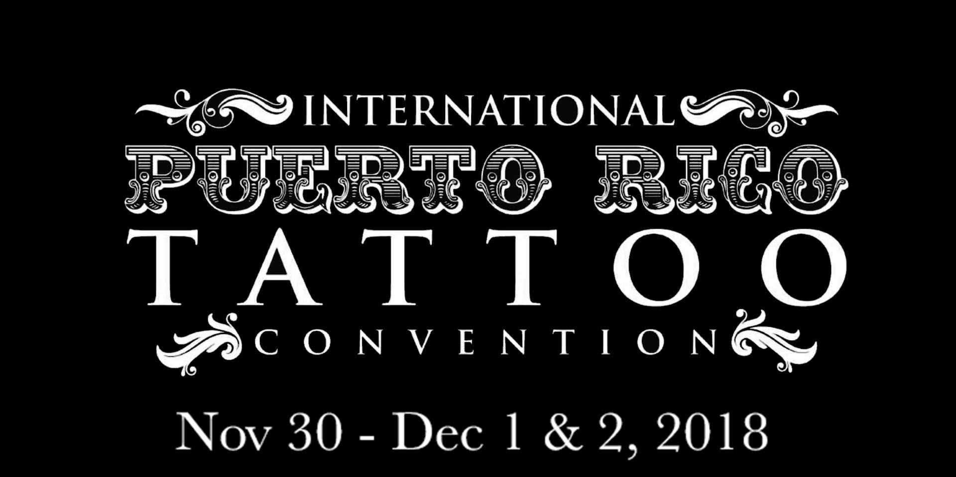 Doing The Puerto Rico Tattoo Convention November 30th-December 2nd!