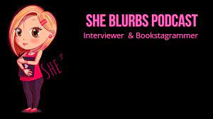 """I appear on another podcast, this one for the """"She Blurbs"""" show!"""